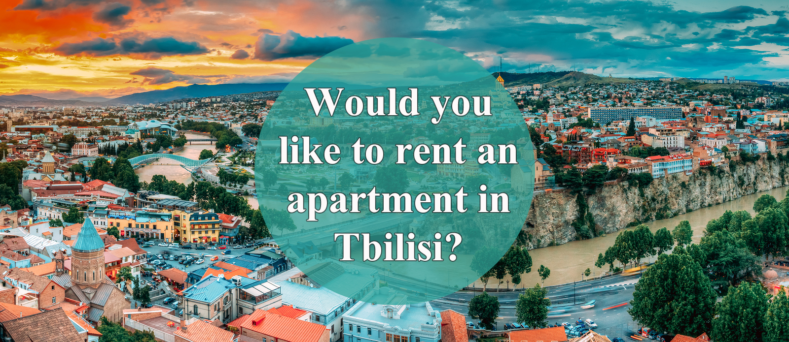 Would you like to rent an apartment in Tbilisi?